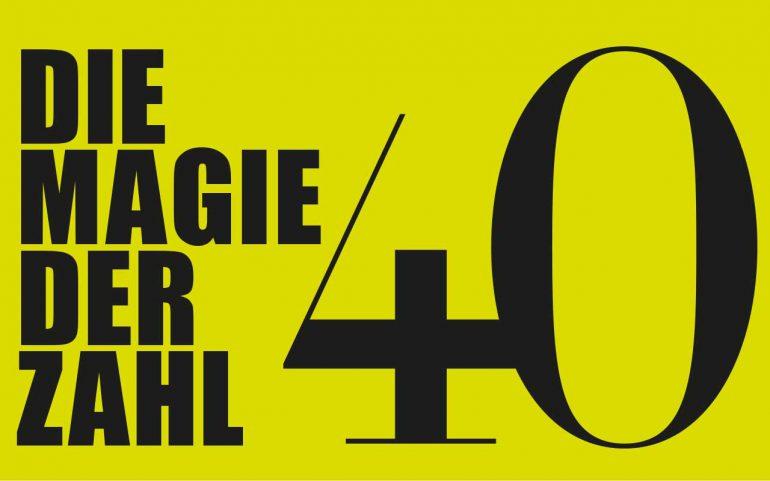 Die Magie Der Zahl 40 40plus Magazin